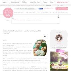 Séjour à la maternité : Lettre d'une jeune maman - Papa, Maman, evian