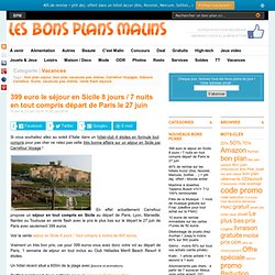399 euro le séjour en Sicile 8 jours / 7 nuits en tout compris départ de Paris le 27 juin