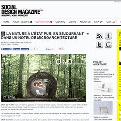 Découverte de la nature à l'état pur, en séjournant dans un hôtel Social microarchitecture Design Magazine