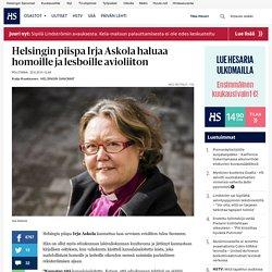 Helsingin piispa Irja Askola haluaa homoille ja lesboille avioliiton - Seksuaalivähemmistöt - Politiikka - Helsingin Sanomat