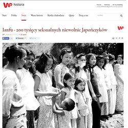 Ianfu - 200 tysięcy seksualnych niewolnic Japończyków
