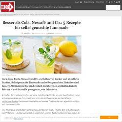 Statt Cola, Fanta und Co.: 5 Rezepte für selbstgemachte Limonade