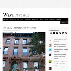 The Selby + Simple Creative Home - wave avenue - StumbleUpon