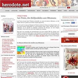1055 à 1923 - Histoire des Turcs, des Seldjoukides aux Ottomans