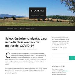 Selección de herramientas para impartir clases online con motivo del COVID-19 – Bilateria