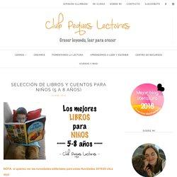 Selección de libros y cuentos para niños (5 a 8 años) - Club Peques Lectores: cuentos y creatividad infantil