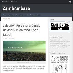 Selección Peruana & Dansk Boldspil-Union: 'Nos une el fútbol'