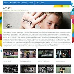 Acoso. Selección de vídeos contra el acoso escolar