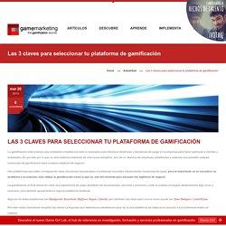 Las 3 claves para seleccionar una plataforma de gamificación