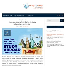 How can you select the best study abroad consultants?