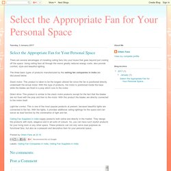 Select the Appropriate Fan for Your Personal Space: Select the Appropriate Fan for Your Personal Space