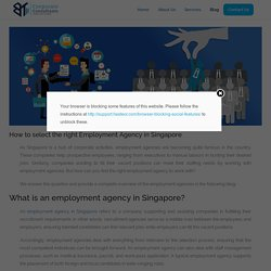 How to select the right Employment Agency in Singapore