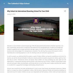 Why Select An International Boarding School For Your Child
