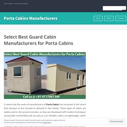 Select Best Guard Cabin Manufacturers for Porta Cabins – Porta Cabins Manufacturers