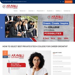 How to Select Best Private B Tech College for Career Growth?