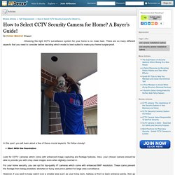How to Select CCTV Security Camera for Home? A Buyer's Guide!