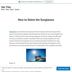 How to Select the Sunglasses – Site Title