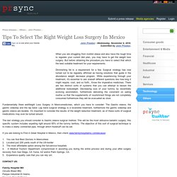 Tips To Select The Right Weight Loss Surgery In Mexico