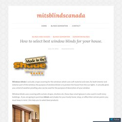 How to select best window blinds for your house. – mitsblindscanada