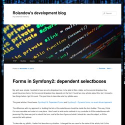 Forms in Symfony2: dependent selectboxes - Rolandow devlogRolandow's development blog