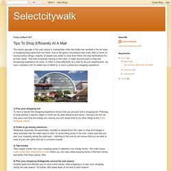 Selectcitywalk: Tips To Shop Efficiently At A Mall