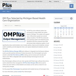 OM Plus Selected by Michigan Based Health Care Organization