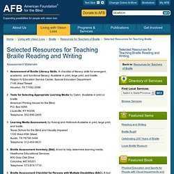 Resource List Selected Resources for Teaching Braille Reading and Writing