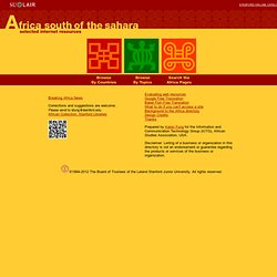 Africa South of the Sahara: Selected Internet Resources - Stanford University