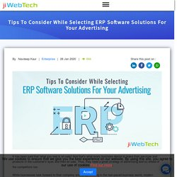 Tips To Consider While Selecting ERP Software Solutions For Your Advertising