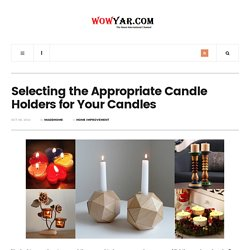 Selecting the Appropriate Candle Holders for Your Candles