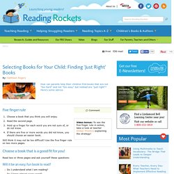 Selecting Books for Your Child: Finding 'Just Right' Books