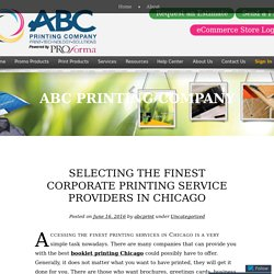 Selecting the Finest Corporate Printing Service Providers in Chicago
