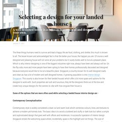 Selecting a design for your landed house