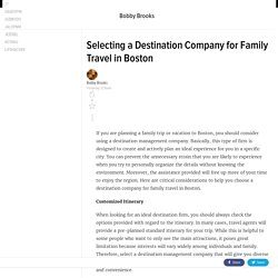 Selecting a Destination Company for Family Travel in Boston