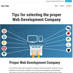 Tips for selecting the proper Web Development Company – Site Title
