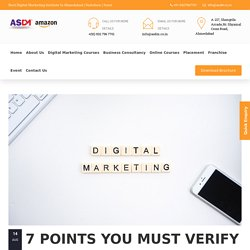 7 Points You Must Verify Before Selecting Any Digital Marketing Course :