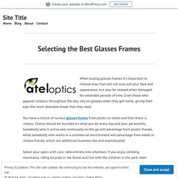 Selecting the Best Glasses Frames – Site Title