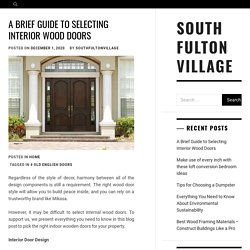 A Brief Guide to Selecting Interior Wood Doors – South Fulton Village