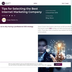Tips for Selecting the Best Internet Marketing Company