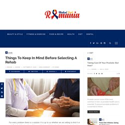 Things to Keep in Mind Before Selecting A Rehab – Medical Park Romania
