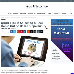 Quick Tips in Selecting a Real Home Online Based Opportunity