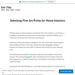 Selecting Fine Art Prints for Home Interiors – Site Title