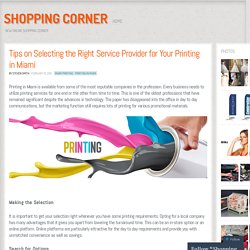 Tips on Selecting the Right Service Provider for Your Printing in Miami