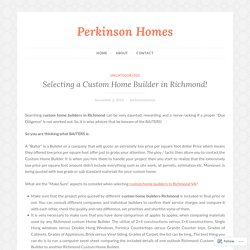 Selecting a Custom Home Builder in Richmond!