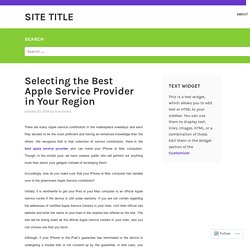 Selecting the Best Apple Service Provider in Your Region – Site Title