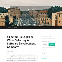 What are the Most Important Factors When Choosing a Software Development Company?