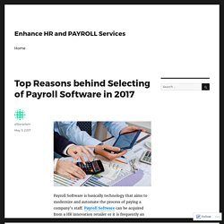 Top Reasons behind Selecting of Payroll Software in 2017 – Enhance HR and PAYROLL Services