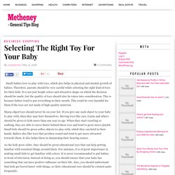 Selecting The Right Toy For Your Baby