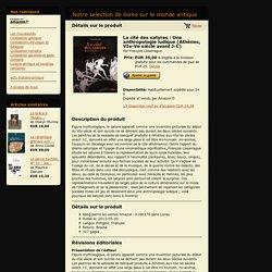 Notre selection de livres sur le monde antique - La cité des satyres : Une anthropologie ludique (Athènes, VIe-Ve siècle avant J-C)