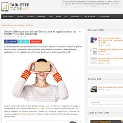 Notre sélection des 10 meilleurs jeux et applications de réalité virtuelle (Android)